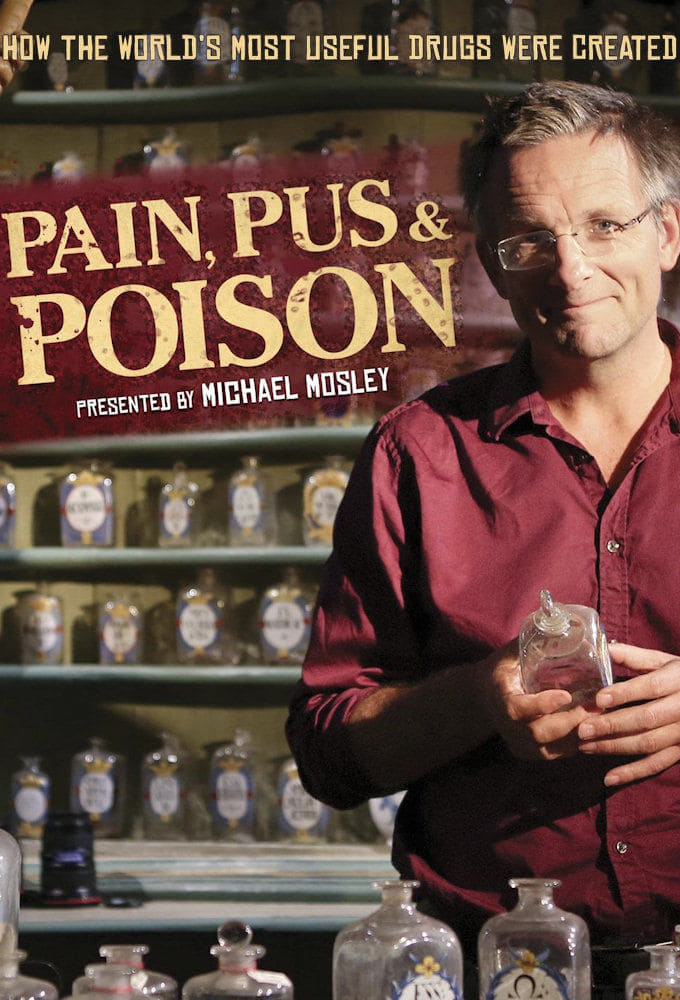 Pain, Pus and Poison: The Search for Modern Medicines (2013)