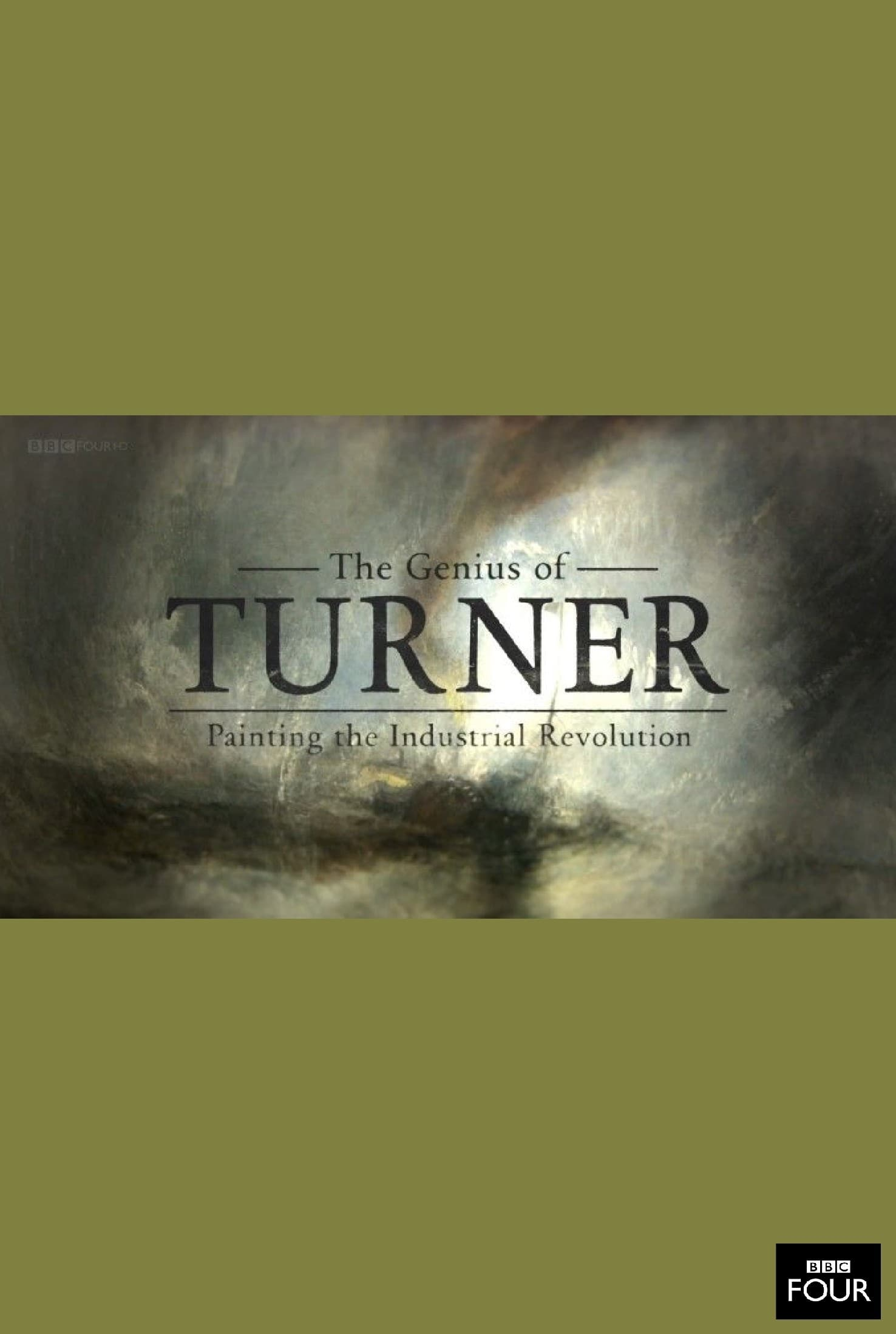 watch The Genius of Turner: Painting the Industrial Revolution 2013 Stream online free