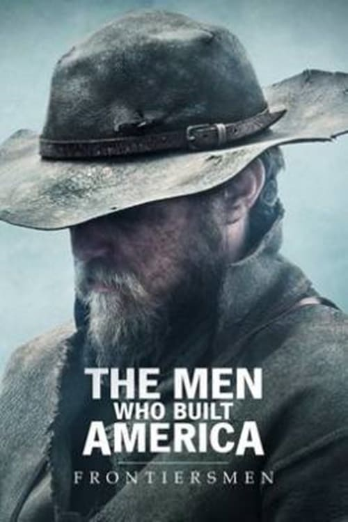 Ver The Men Who Built America: Frontiersmen Online HD Español ()