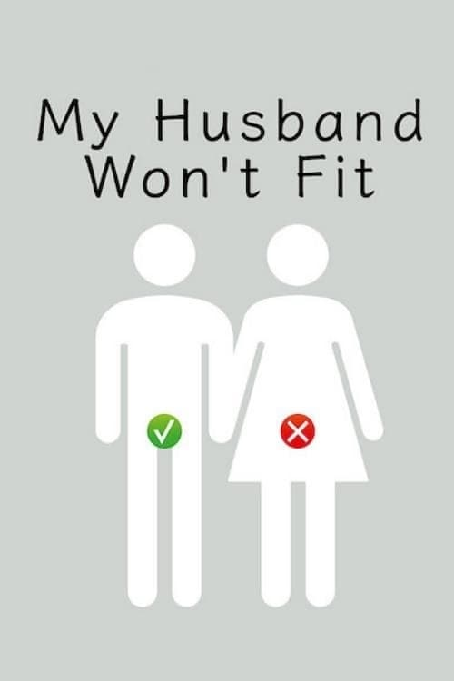 My Husband Won't Fit (2019)