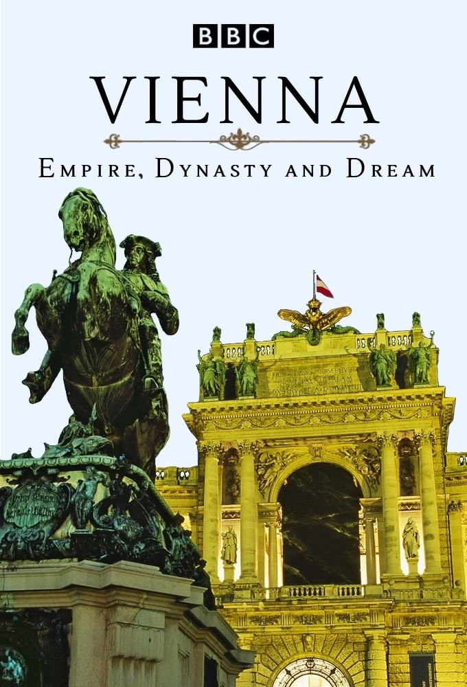 Vienna: Empire, Dynasty and Dream (2016)