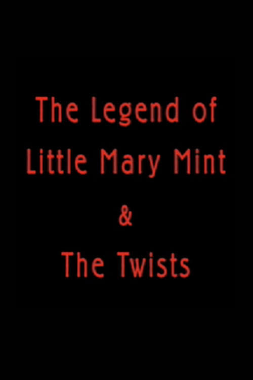 The Legend of Little Mary Mint & the Twists (2008)