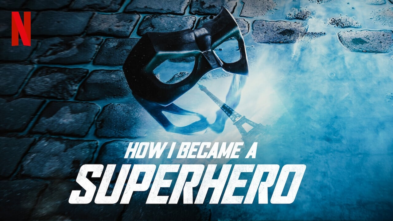 Comment je suis devenu super-héros (2020)