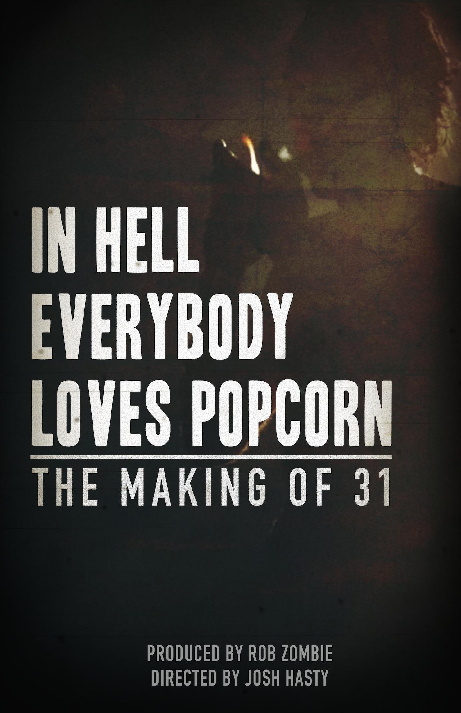 In Hell Everybody Loves Popcorn: The Making of 31 (2016)