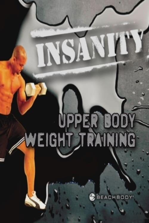 Insanity: Upper Body Weight Training (2009)