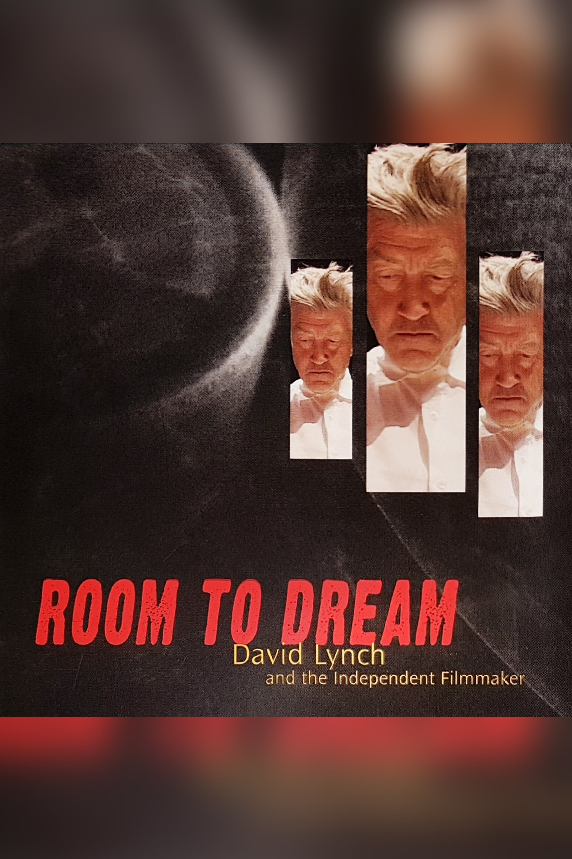 watch Room to Dream: David Lynch and the Independent Filmmaker 2005 online free