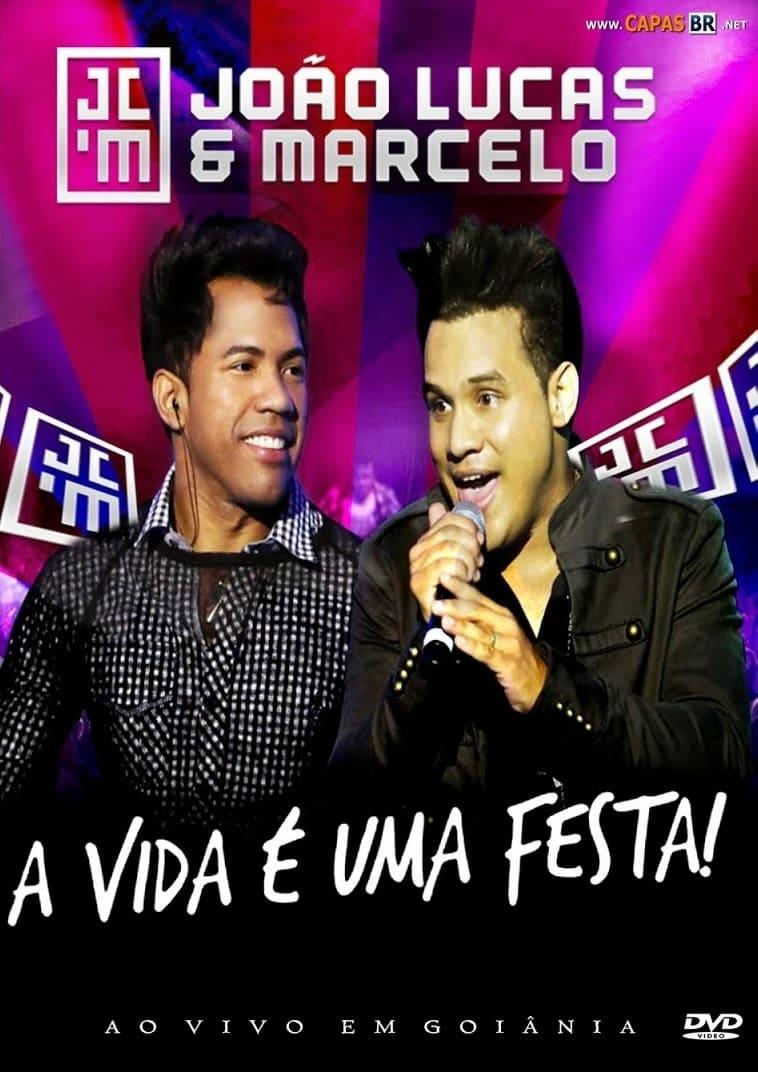 João Lucas e Marcelo - A Vida É Uma Festa (2012)