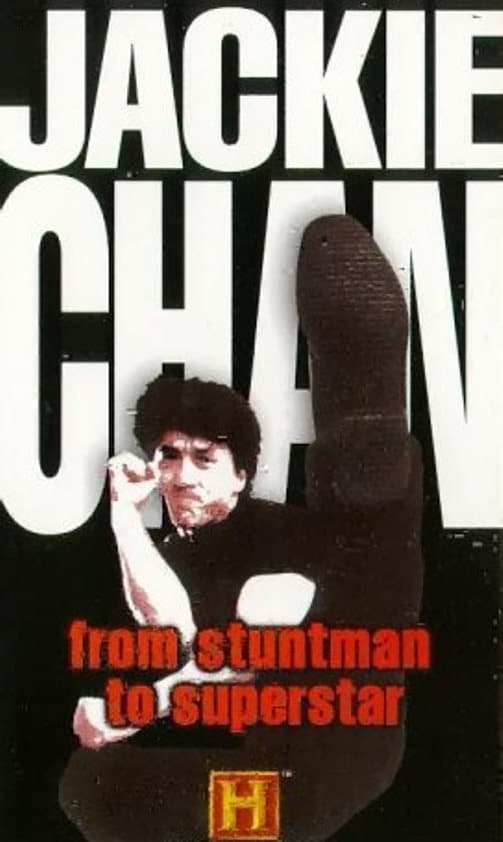 Jackie Chan - From Stuntman to Superstar