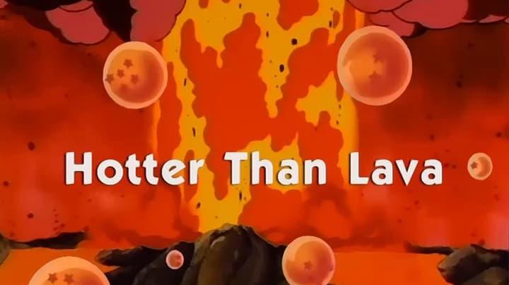 Dragon Ball Season 1 :Episode 132  Hotter than Lava