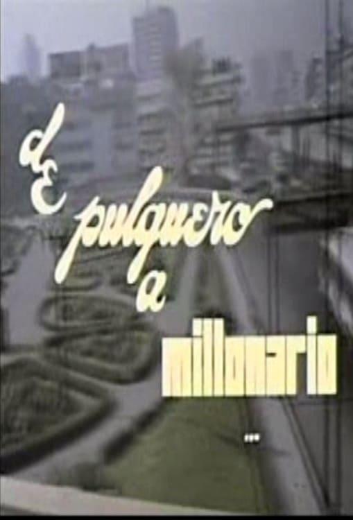 Ver De pulquero a millonario Online HD Español (1982)