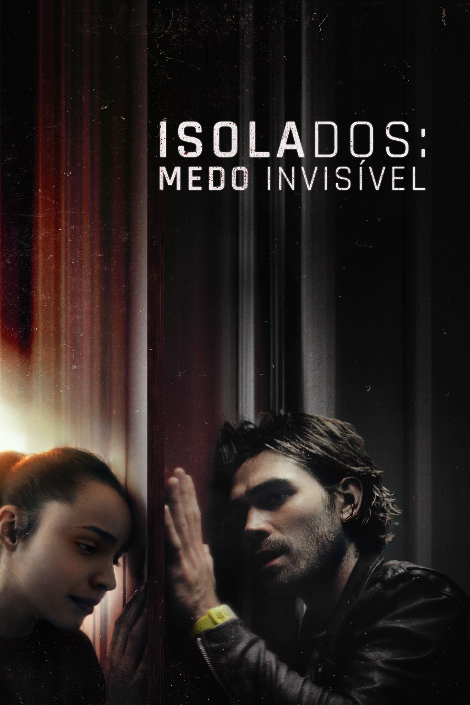 Isolados: Medo Invisível Dublado Online