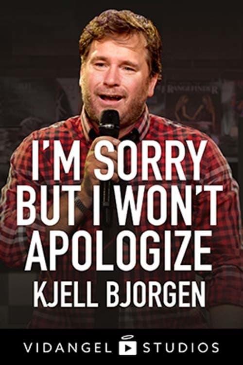 Kjell Bjorgen - I'm Sorry But I Won't Apologize (2018)
