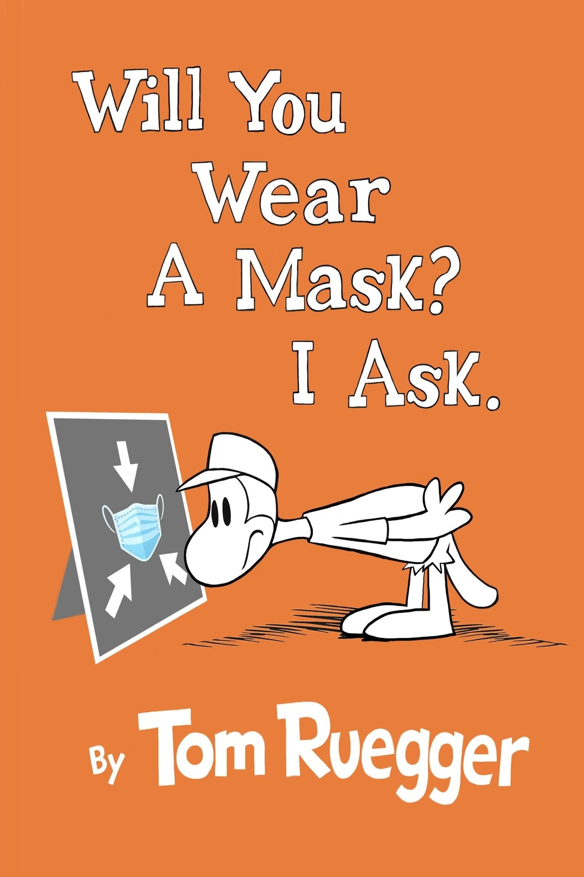 Will You Wear A Mask?  I Ask. (2021)