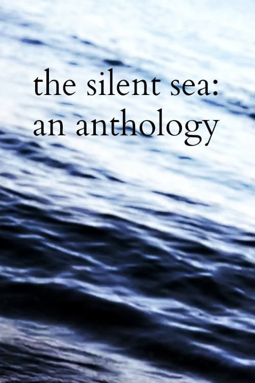 Ver The Silent Sea: An Anthology Online HD Español (2016)