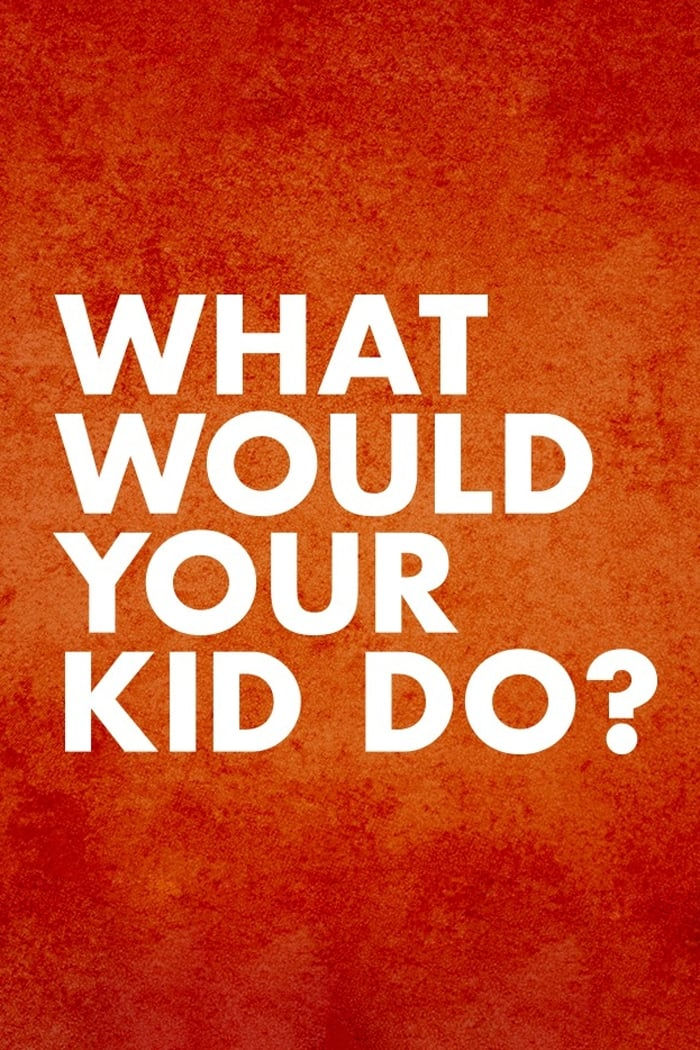 What Would Your Kid Do? TV Shows About Kids