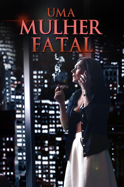 Uma Mulher Fatal Legendado