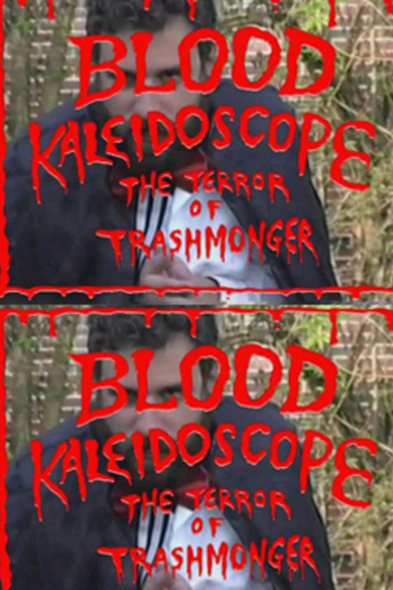 Blood Kaleidoscope: The Terror of Trashmonger Video