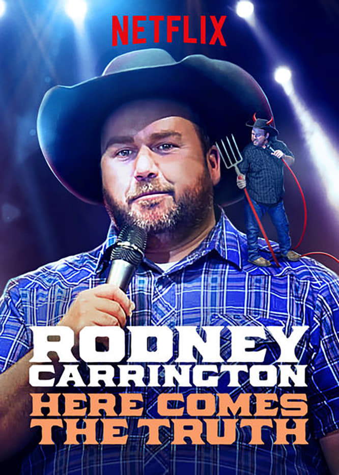 watch Rodney Carrington: Here Comes The Truth 2017 online free