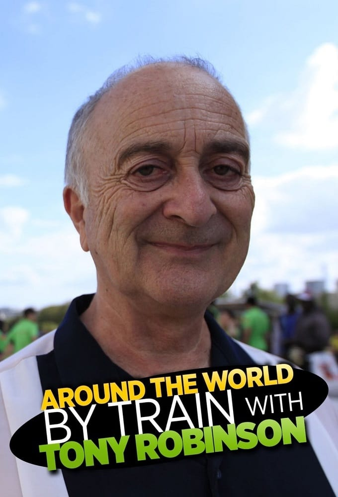 Around the World by Train With Tony Robinson TV Shows About Rain