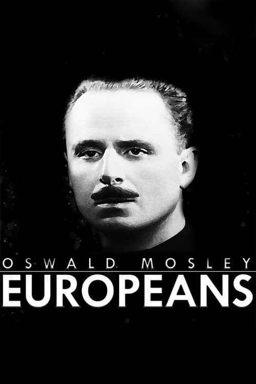 Ver Oswald Mosley: Europeans Online HD Español (2016)