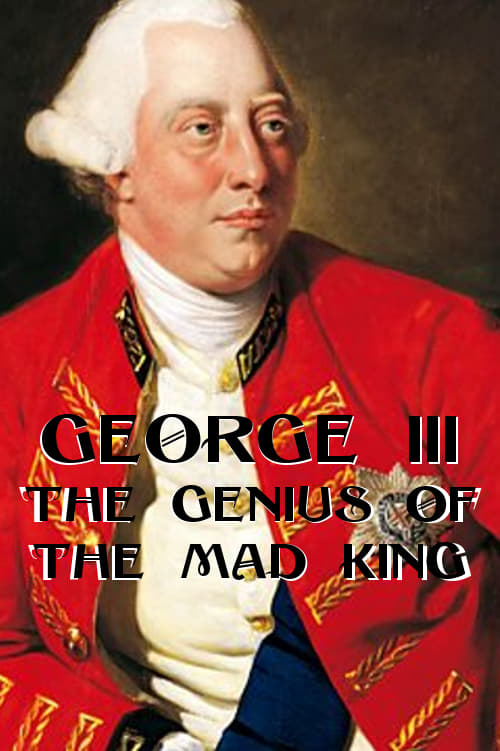 George III: The Genius of the Mad King on FREECABLE TV