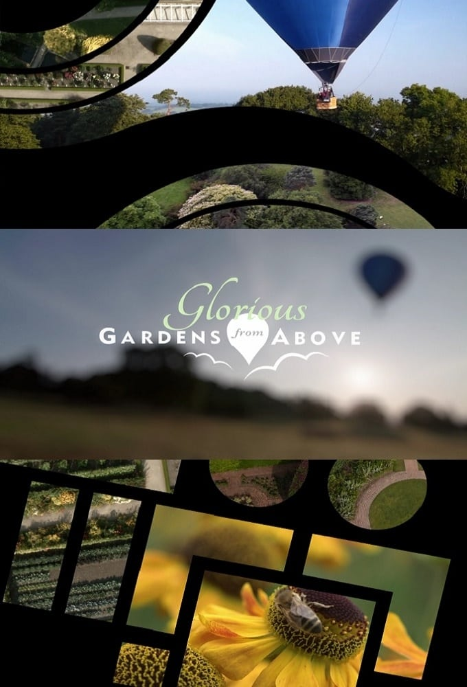 Glorious Gardens from Above (2014)