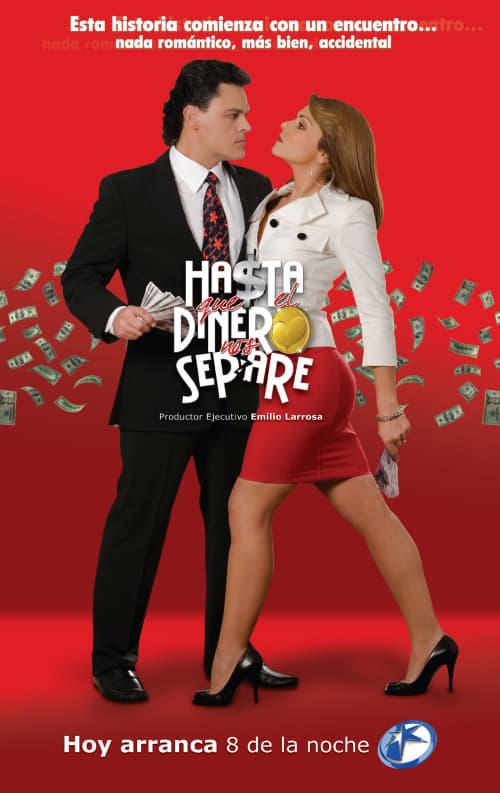 Until the money ends [Hasta Que el Dinero Nos Separe] (2009)
