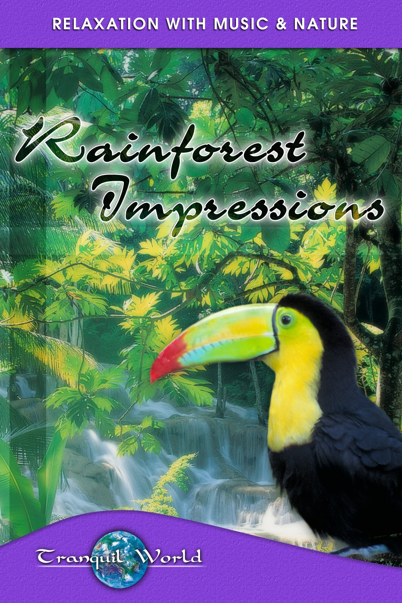 Rainforest Impressions: Tranquil World - Relaxation with Music & Nature on FREECABLE TV