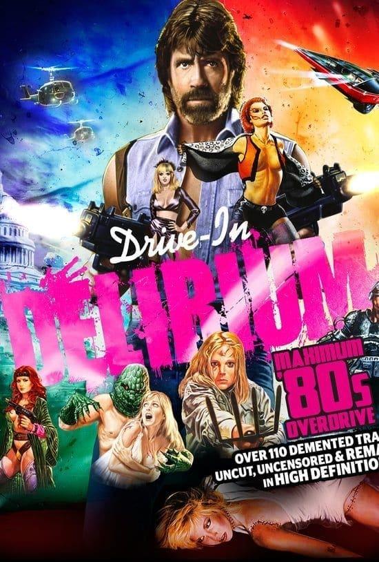 Drive-In Delirium: Maximum 80's Overdrive (2017)