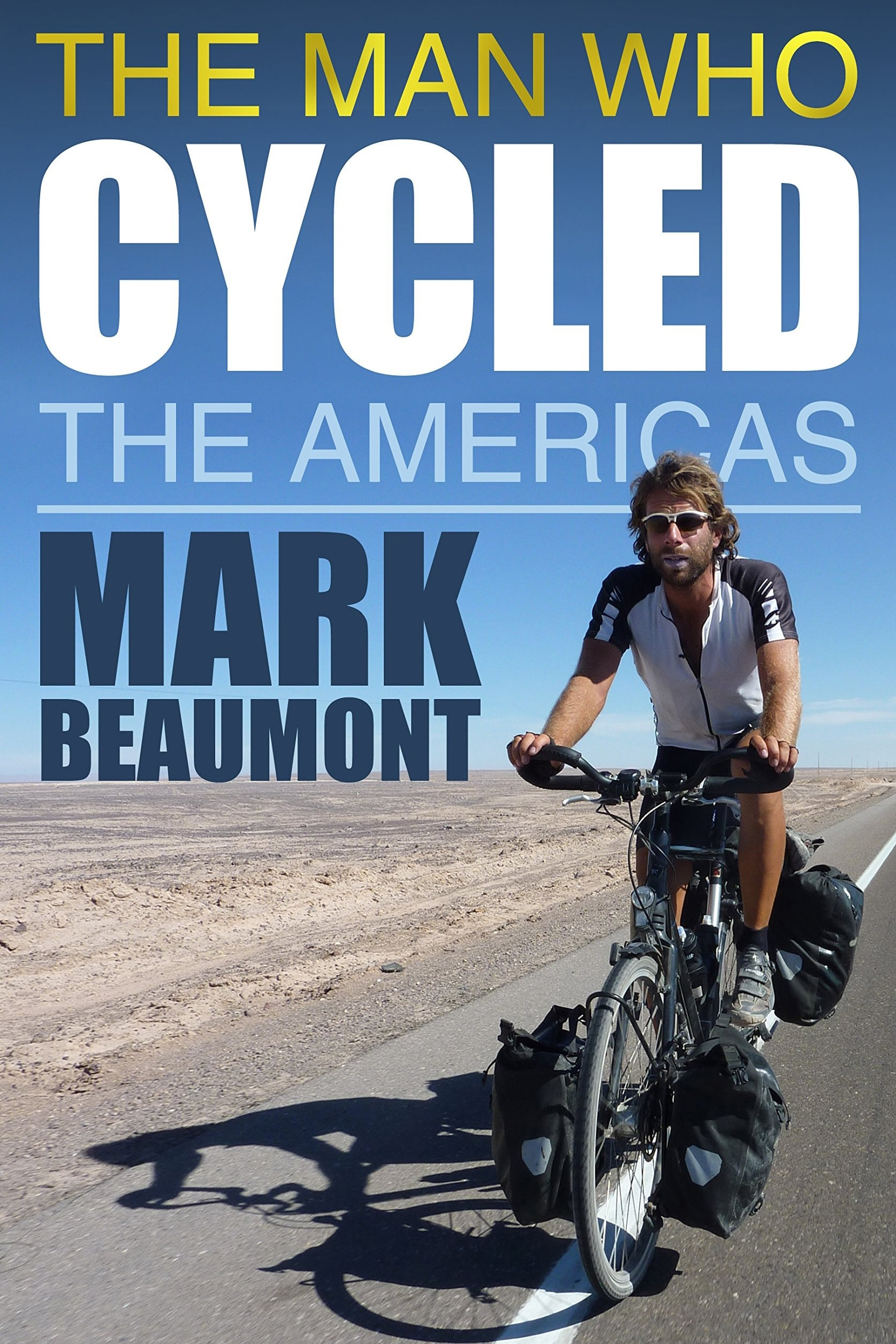 The Man Who Cycled The Americas (2010)