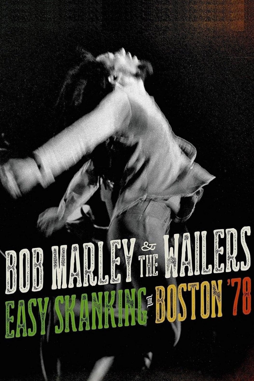 Bob Marley & The Wailers: Easy Skanking in Boston '78 (2015)