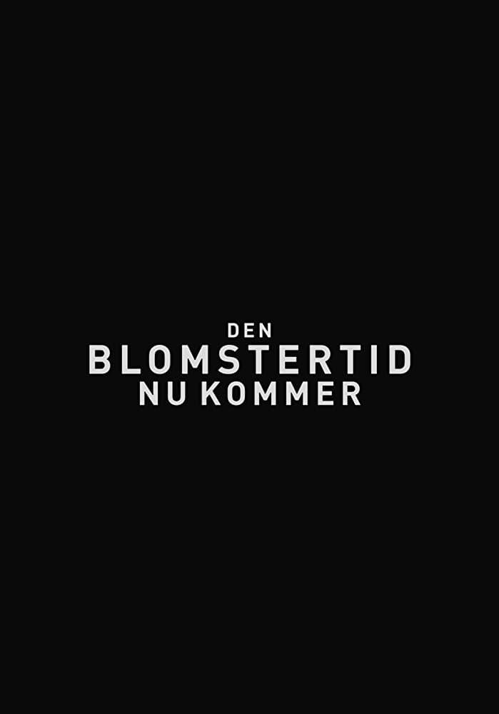 Ver Den Blomstertid Nu Kommer Online HD Español (2018)