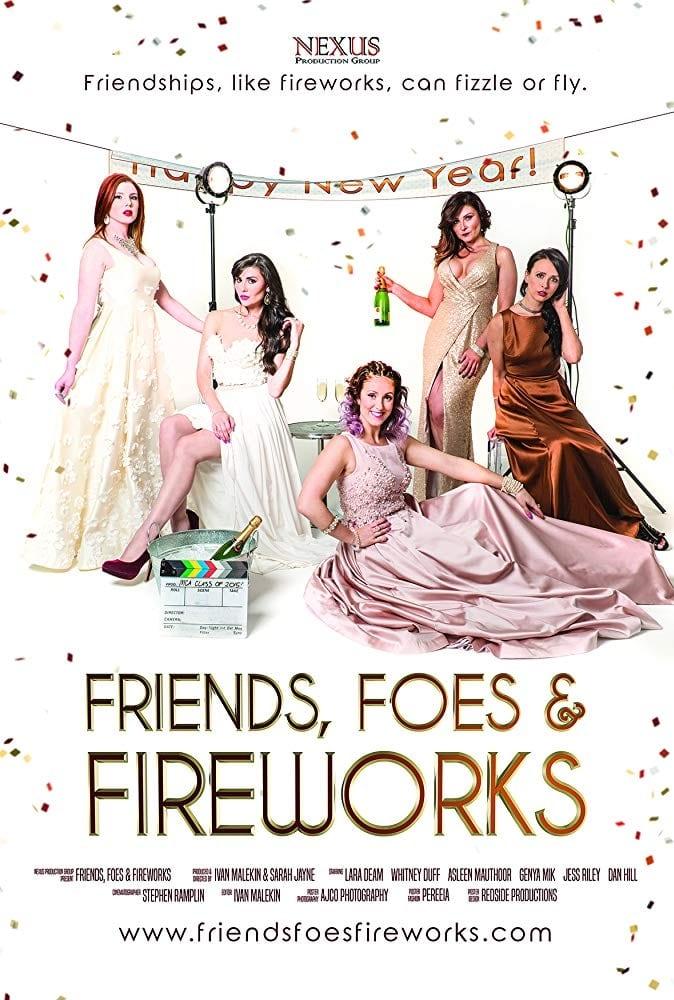 Friends, Foes & Fireworks (2017)