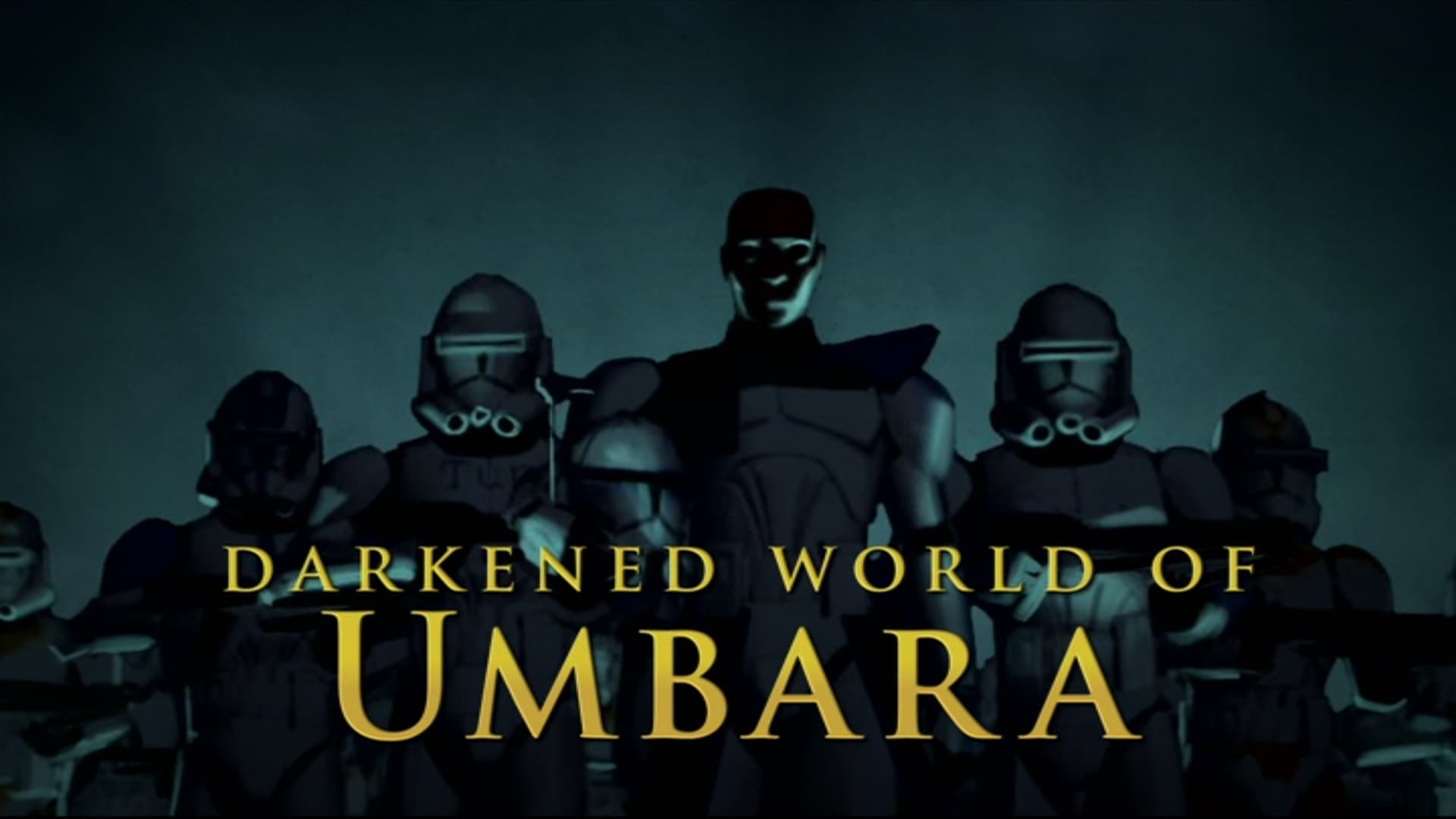 Star Wars: The Clone Wars Season 0 :Episode 114  Darkened World of Umbara Video Commentary
