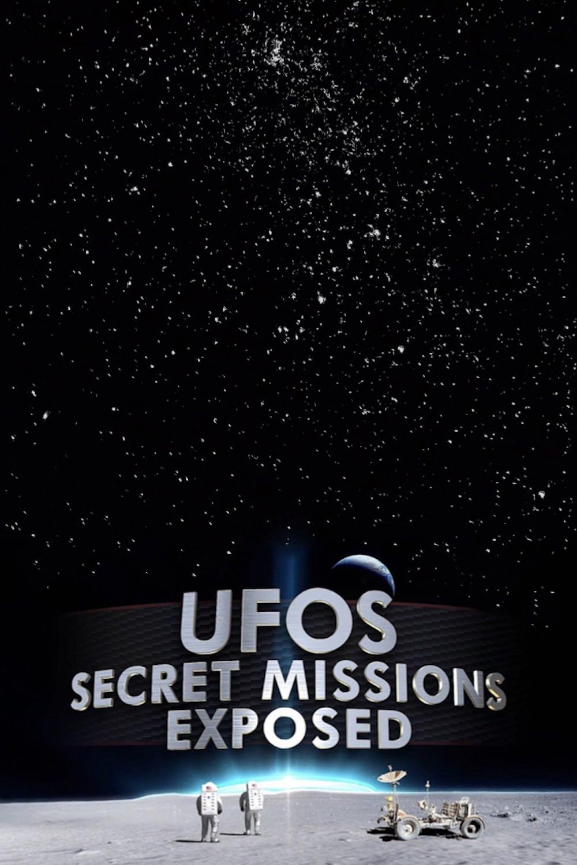 UFOs Secret Missions Exposed