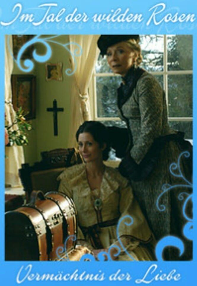 Im Tal der wilden Rosen: Vermächtnis der Liebe (2007)
