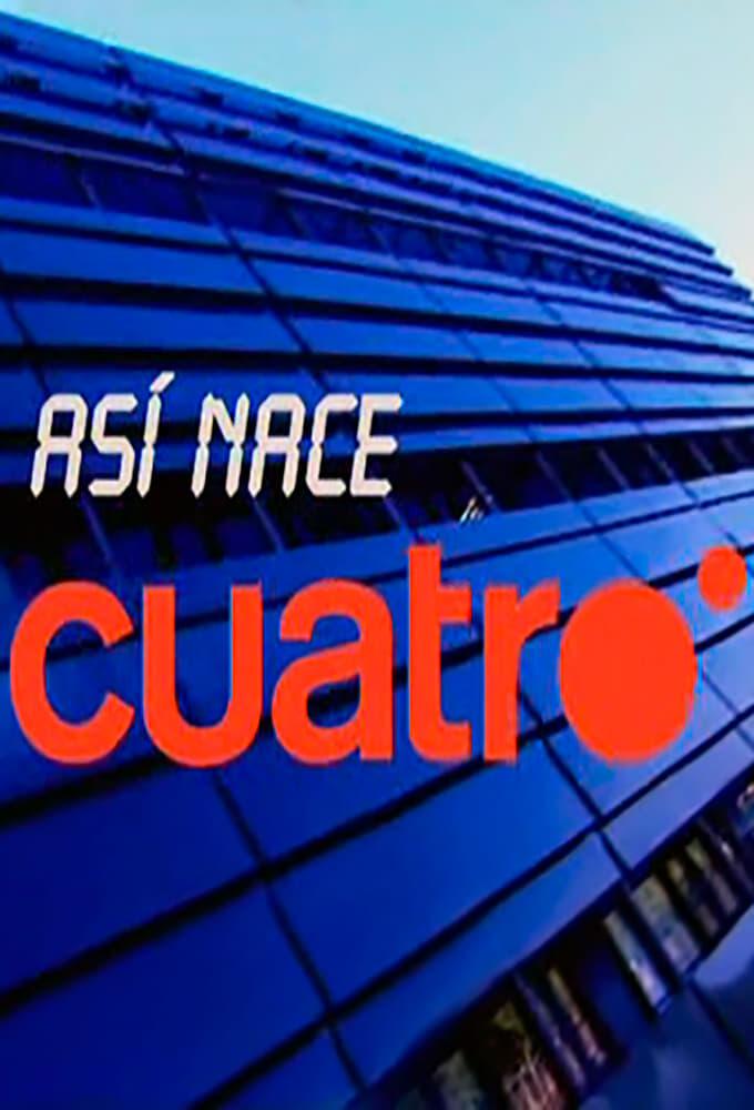 Así nace Cuatro (2005)