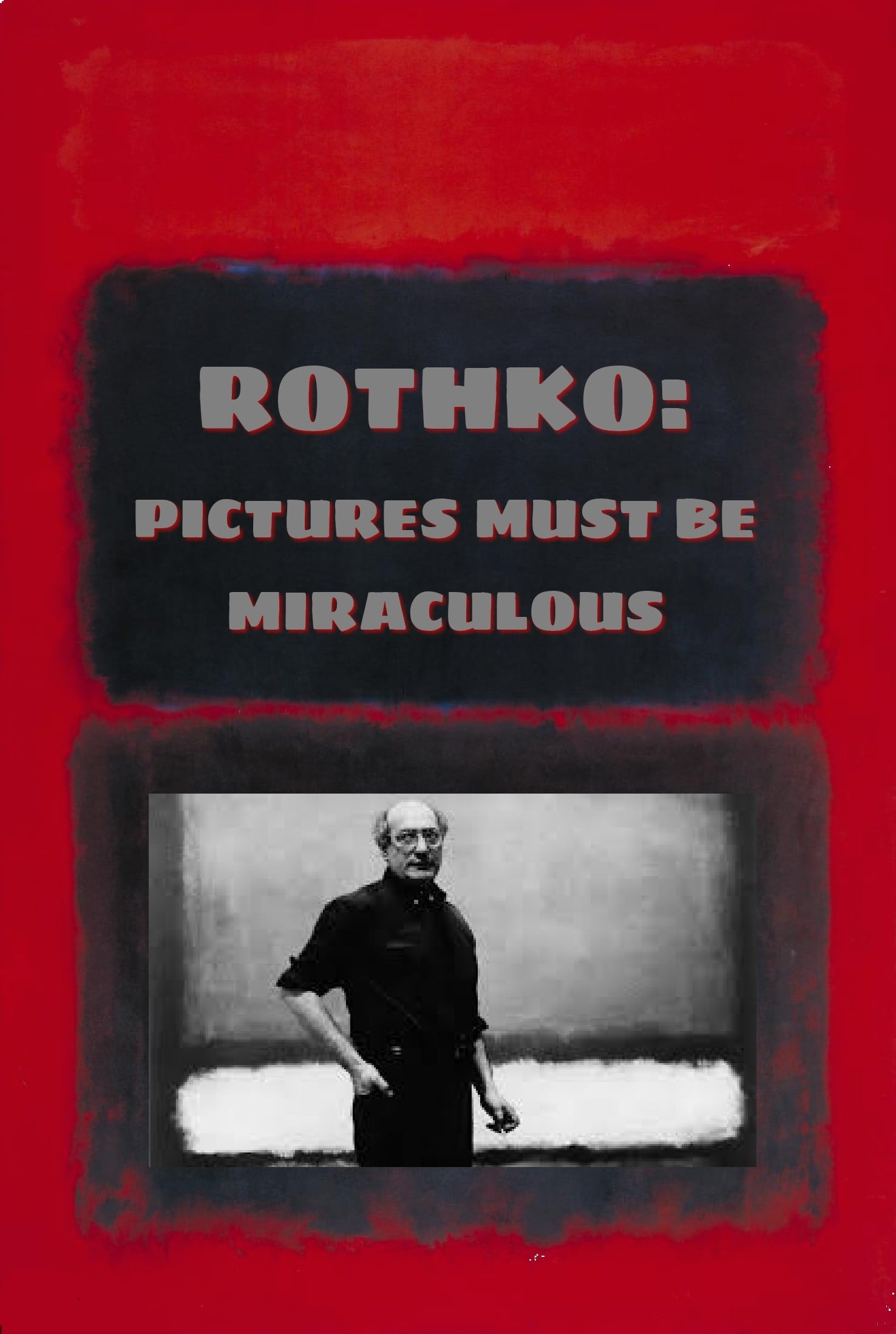 Rothko: Pictures Must Be Miraculous (2019)