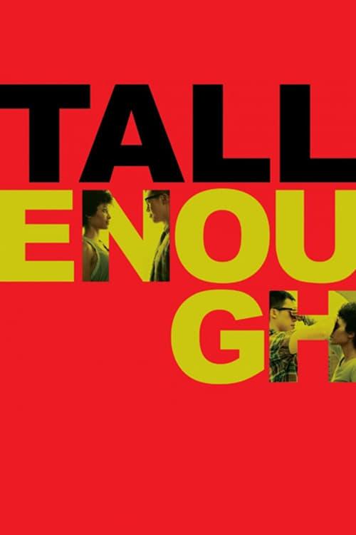 Tall Enough (2009)