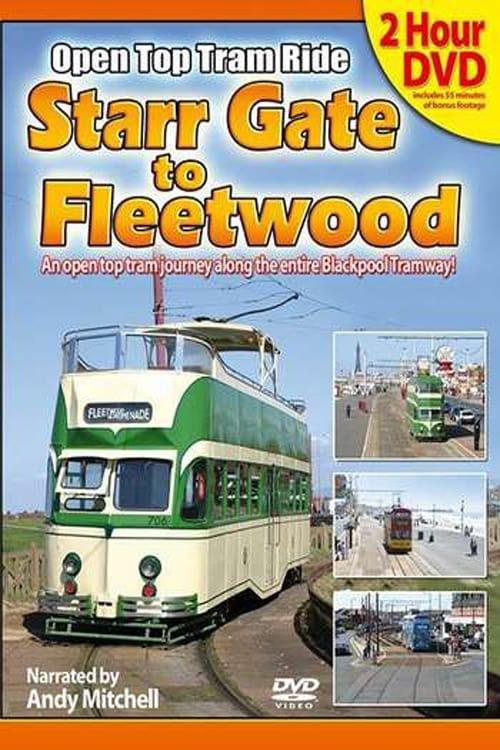 Starr Gate to Fleetwood: Open Top Blackpool Tram Ride (2006)