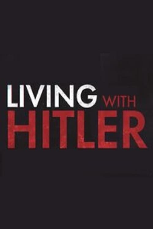 Living with Hitler TV Shows About World War Ii