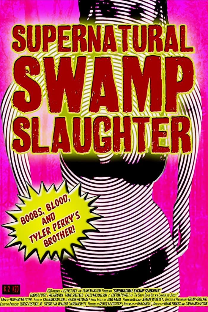 Supernatural Swamp Slaughter (2012)