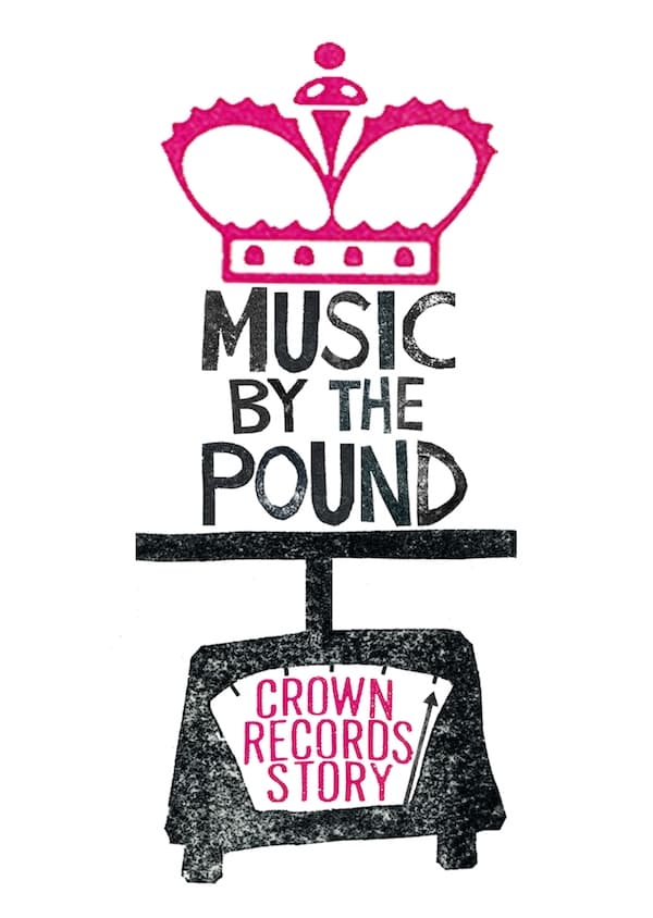 Music by the Pound: The Crown Records Story (2017)