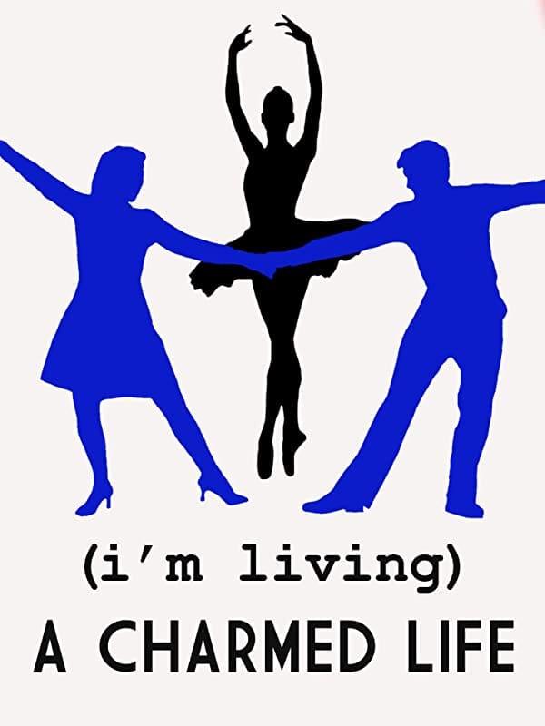 (I'm Living) A Charmed Life (2000)