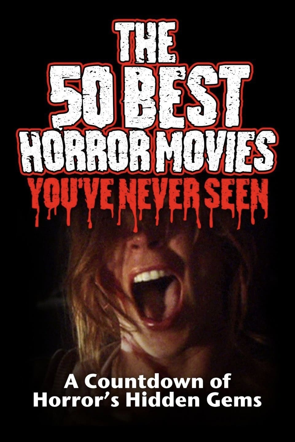 The 50 Best Horror Movies You've Never Seen on FREECABLE TV