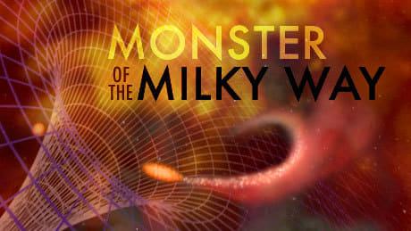 NOVA Season 34 :Episode 4  Monster of the Milky Way