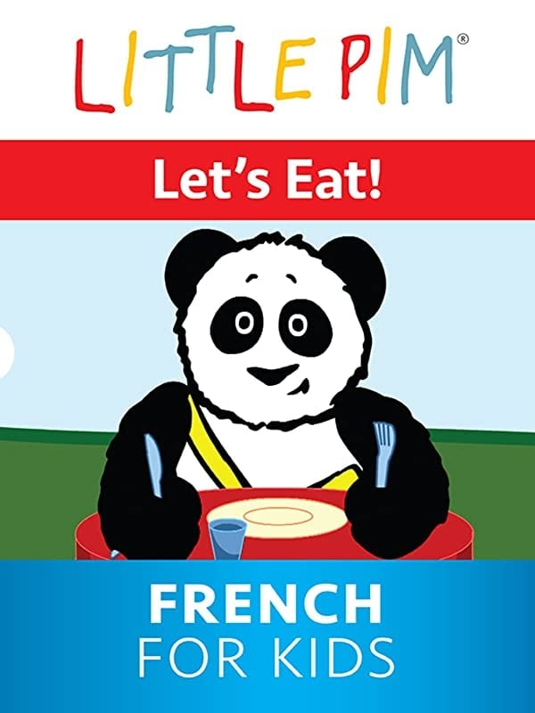 Little Pim: Let's Eat! - French for Kids on FREECABLE TV