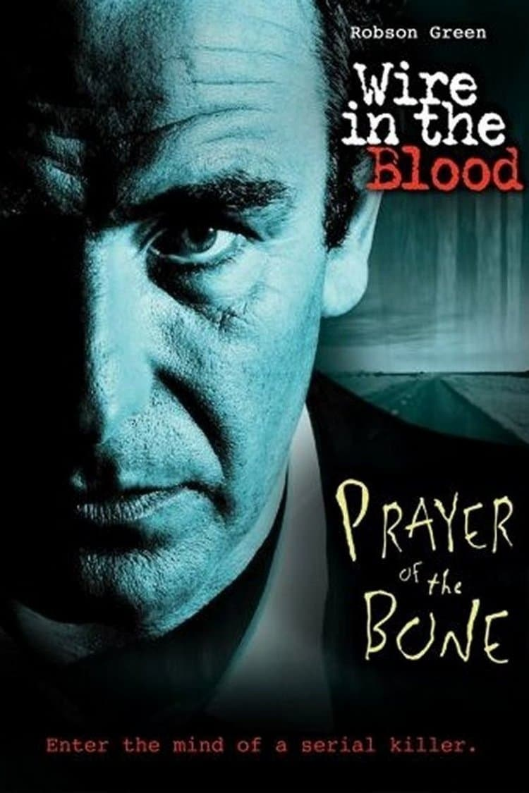 Wire in the Blood: Prayer of the Bone