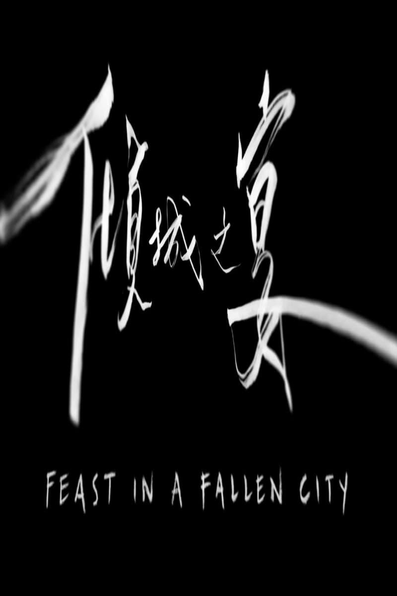 Ver Feast in a Fallen City Online HD Español ()