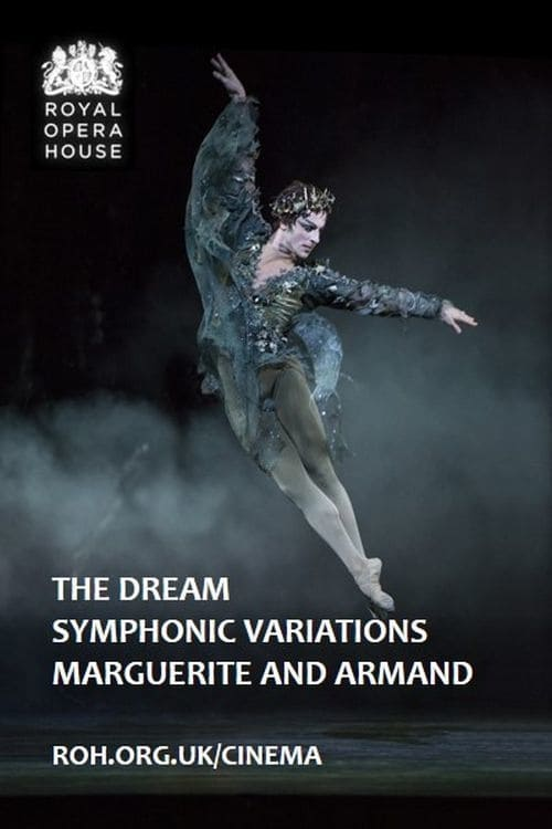 The ROH Live: The Dream / Symphonic Variations / Marguerite and Armand (2017)